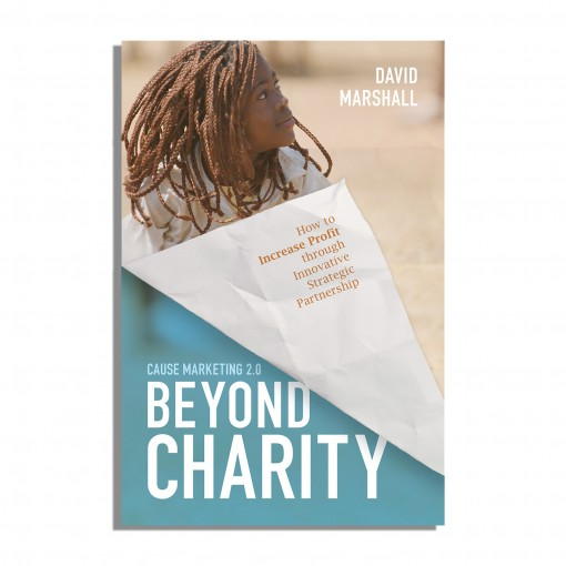 BEYOND CHARITY: Cause Marketing 2.0